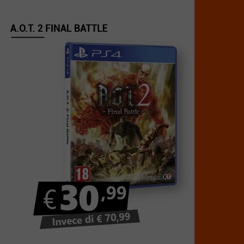 Offerta A.o.t. Final Battle 2